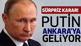 Putin'den Sürpriz Karar; Türkiye'ye Geliyor