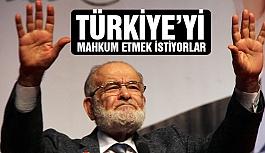 Saadet Partisi; Türkiye'yi Mahkum Etmek İstiyorlar
