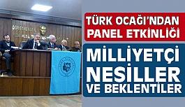 """Samsun Türk Ocağından """"Milliyetçi Nesiller ve Beklentiler"""" Paneli"""