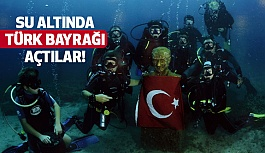 Su Altında Türk Bayrağı Açtılar