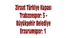 Trabzonspor: 5 - Büyükşehir Belediye Erzurumspor: 1