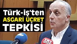 TÜRK-İŞ'ten Asgari Ücrete Sert Tepki: Kabul Edilemez!