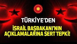 Türkiye'den İsrail Başbakanı'nın açıklamalarına Sert tepki