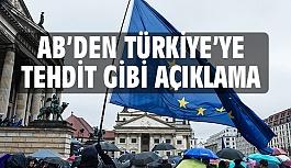 AB'den Türkiye'ye Tehdit Gibi Açıklama!