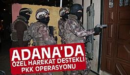 Adana'da Müthiş PKK operasyonu!