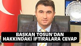 Başkan Tosun'dan Asılsız İddialara Okkalı Cevap!