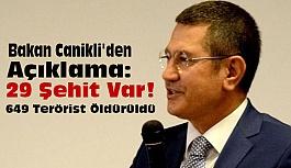 Canikli'den Açıklama: 29 Şehit Var! 649 Terörist Öldürüldü
