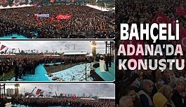 Devlet Bahçeli Adana'da konuştu (Konuşmanın tamamı)