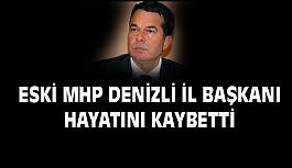 Eski MHP Denizli İl Başkanı hayatını kaybetti