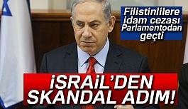 """İsrail'de """"Filistinlilere İdam"""" Cezası Parlamentodan Geçti"""