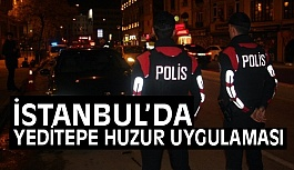 """İstanbul'da """"Yeditepe"""" Huzur Uygulaması"""