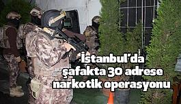 İstanbul'da şafakta 30 adrese narkotik operasyonu