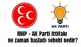 MHP AKP İttifakı Ne Zaman Başladı Sebebi Nedir?