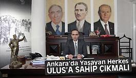 MHP'li Baştuğ, Ankara'da yaşayan herkes Ulus''a Sahip Çıkmalı