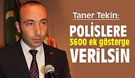 MHP'li Taner Tekin; Polislere 3600 Ek Gösterge Verilsin
