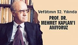 Prof. Dr.Mehmet Kaplan'ı Anıyoruz