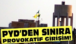 PYD'den Provokatif Girişim!