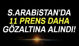 S.Arabistan'da 11 Prens Daha Gözaltına Alındı