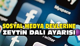 """Sosyal Medya Devlerine""""Zeytin Dalı"""" Uyarısı"""