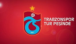 Trabzonspor Tur Peşinde