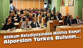 Atakum Belediyesinden Müthiş Karar! Alparslan Türkeş Bulvarı...