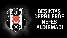 Beşiktaş Nefes Aldırmadı