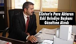 Clinton'a Para Aktaran Eski Belediye Başkanı Gözaltına Alındı