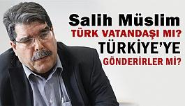 Salih Müslim Türk Vatandaşı mı?