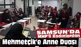 Samsun'da MHP'li Kadınlardan Mehmetçik'e Anne Duası