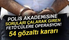 Soruları Çalanlara Ankara merkezli 33 ilde FETÖ operasyonu