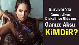 Survivor Gamze Aksu Kimdir? (Diskalifiye Oldu mu)