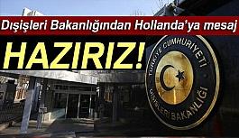 Türkiye'den Hollanda'ya mesaj!
