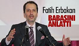 Fatih Erbakan, Babasını Anlattı
