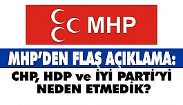MHP'den Açıklama; CHP, HDP ve İYİ Parti'yi Neden Davet Edilmedi?