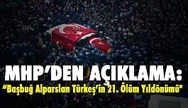 """MHP'den, """"Başbuğ Alparslan Türkeş'in 21. Ölüm Yıldönümü"""" Açıklaması"""