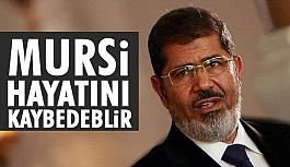 Mursi Hayatını Kaybedebilir
