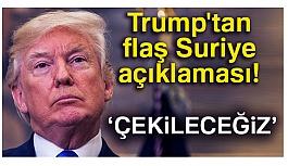 Trump'tan Suriye açıklaması!