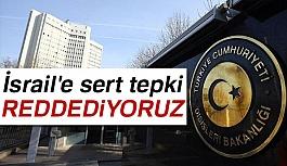 Türkiye'den İsrail'e tepki: Gayrimeşru adımı reddediyoruz