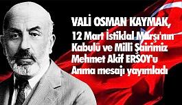 Vali Osman Kaymak'tan, İstiklal Marşı'nın kabulü ve Mehmet Akif Ersoy'u anma mesajı