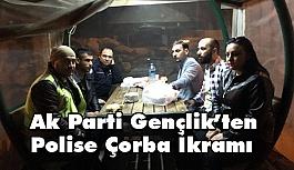 Ak Parti Şehzadeler Gençlik Kollarından Polise Çorba İkramı
