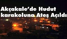 Akçakale'de Hudut karakoluna Ateş Açıldı