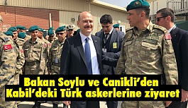 Bakanlardan Kabil'deki Türk Askerlerine Ziyaret