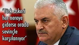 Başbakan Yıldırım: Türk Askeri Sevinçle Karşılanıyor