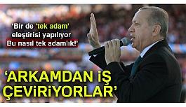 Cumhurbaşkanı Erdoğan; Bu nasıl Tek Adamlık?