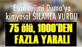 Esad rejimi Duma'ya kimyasal saldırı; 75 ölü, 1000 Yaralı