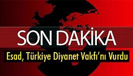 Esad, Türkiye Diyanet Vakfını Vurdu