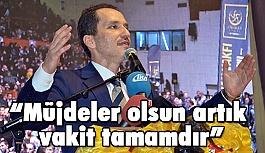 Fatih Erbakan: Müjdeler olsun artık vakit tamamdır