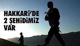 Hakkari'de Kalleş Tuzak: 2 Şehidimiz Var!