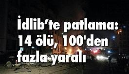 İdlib'te patlama 14 ölü, 100 Yaralı