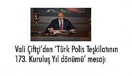 Kırıkkale Valisi Çiftçi'den Türk Polis Teşkilatının 173. Kuruluş Yıl dönümü